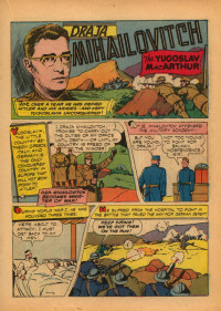 "Drazha Mihailovic – ""Yugoslav McArthur"", among the greatest World Heroes in the American comic book cartoon ""Real Life"", 1942."